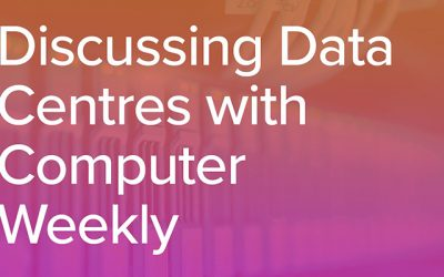 Discussing Data Centres With Computer Weekly