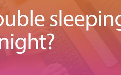 Trouble sleeping at night?